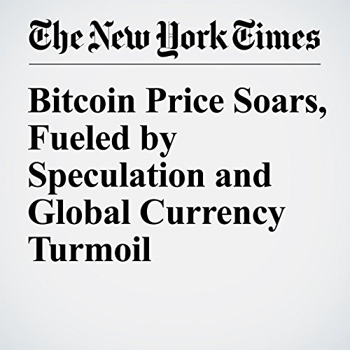Bitcoin Price Soars, Fueled by Speculation and Global Currency Turmoil copertina