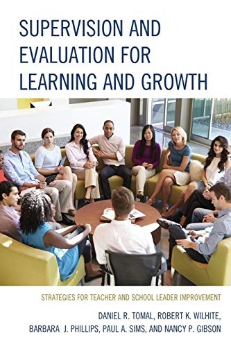 Compare Textbook Prices for Supervision and Evaluation for Learning and Growth: Strategies for Teacher and School Leader Improvement The Concordia University Leadership Series  ISBN 9781475813739 by Tomal, Daniel R.
