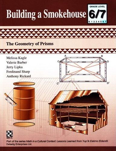 Building a Smokehouse - Kit: The Geometry of Prisms (Math in a Cultural Context:...