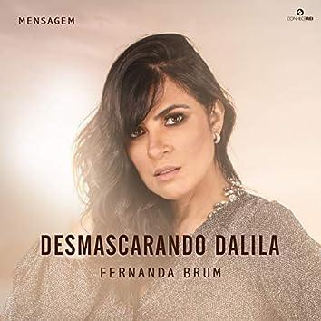 Mensagem: Desmascarando Dalila (Ao Vivo)