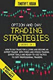OPTION AND DAY TRADING STRATEGIES: How to Day Trade for a Living and Become an Expert Trader with...