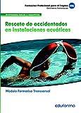 MF0271 (Trasversal). Rescate de accidentados en instalaciones acuáticas. Familia profesional Actividades físicas y deportivas.
