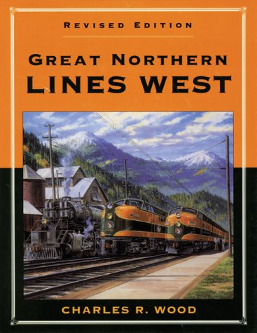 Great Northern Lines West, Revised Edition