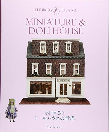 MINIATURE & DOLLHOUSE—小川富美子ドールハウスの世界