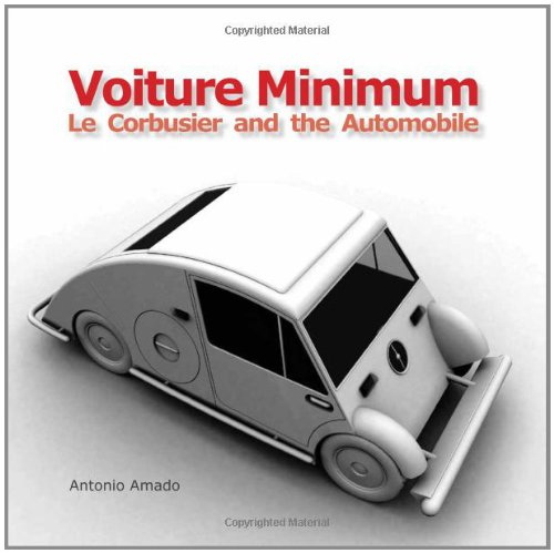 Voiture Minimum: Le Corbusier And The Automobile
