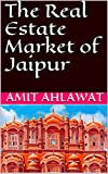 The Real Estate Market of Jaipur (English Edition)