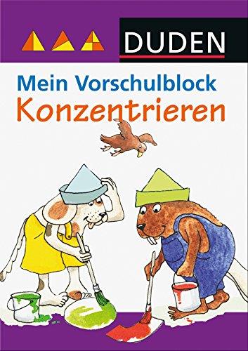 Duden - Mein Vorschulblock - Konzentrieren (DUDEN Kinderwissen Vorschule)