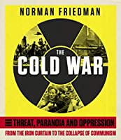 The Cold War: From the Iron Curtain to the Collapse of Communism