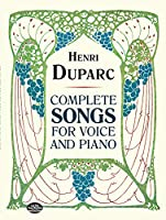 Duparc: Complete Songs for Voice and Piano