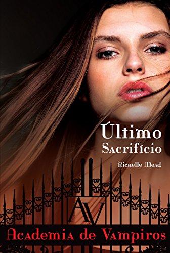 Último sacrifício (Academia de vampiros Livro 6)