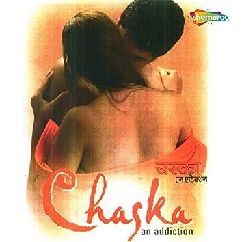 Chaska an Addiction (Original Motion Picture Soundtrack)
