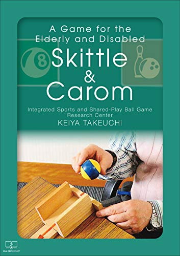 """A Game for the Elderly and Disabled """"Skittle & Carom"""" (English Edition)"""