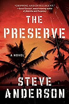 The Preserve: A Novel by [Steve Anderson]