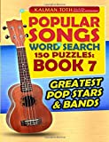 Popular Songs Word Search 150 Puzzles: Book 7: Greatest Pop Stars & Bands