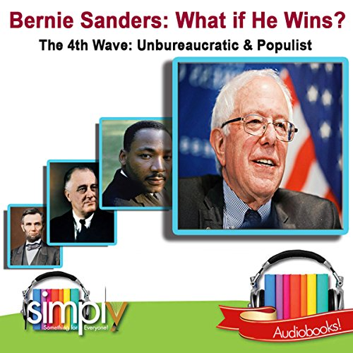 Bernie Sanders: What If He Wins? audiobook cover art