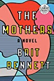 The Mothers: A Novel (Random House Large Print)