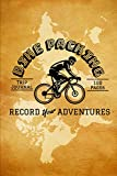 Bike Packing Trip Journal - 100pages - Record your adventures: Travel log book with 50 writing prompts for riders  1 Trip check-list  50 Inspirational ... gravel bike  road bike trips  easy to carry.