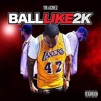 Ball Like 2K