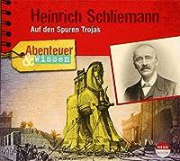 Abenteuer & Wissen: Heinrich Schliemann: Auf den Spuren Trojas