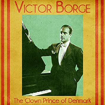 The Clown Prince of Denmark (Remastered)