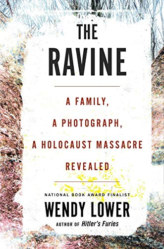 Compare Textbook Prices for The Ravine: A Family, a Photograph, a Holocaust Massacre Revealed  ISBN 9780544828698 by Lower, Wendy