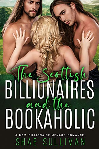 The Scottish Billionaires and the Bookaholic by Shae Sullivan