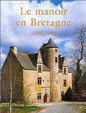 Le Manoir en Bretagne 1380-1600