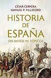 Historia de España sin mitos ni tópicos (MAXI)