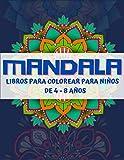 Libros Para Colorear Para Niños De 4 - 8 Años: Libro de colorear Mandala fácil, asombroso y relajant...