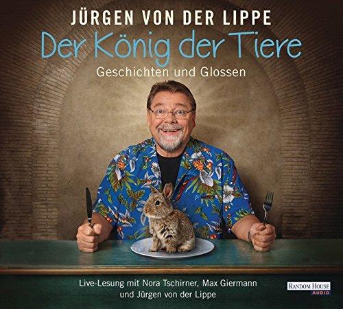 Preisvergleich Produktbild Der König der Tiere: Geschichten und Glossen