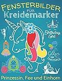 Fensterbilder Kreidemarker: Zauberhafte Fensterdeko mit Prinzessin, Fee & Einhorn, über 60...