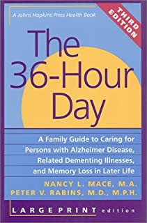 The 36-Hour Day, third edition, large print: The 36-Hour Day: A Family Guide to Caring for Persons with Alzheimer Disease, Related Dementing ... Life (A Johns Hopkins Press Health Book)