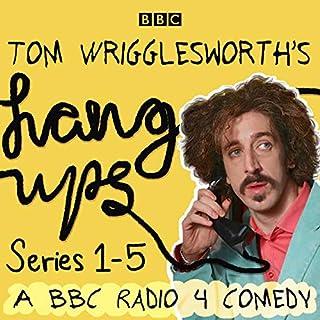 Tom Wrigglesworth's Hang Ups: Series 1-5 cover art