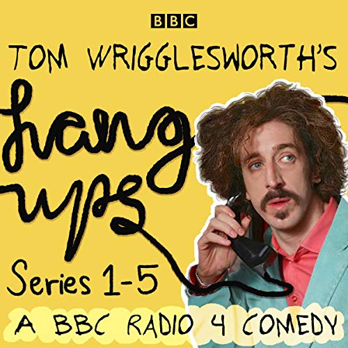 Tom Wrigglesworth's Hang Ups: Series 1-5 cover art