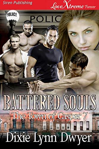 Battered Souls [The Town of Casper 7] (Siren Publishing LoveXtreme For