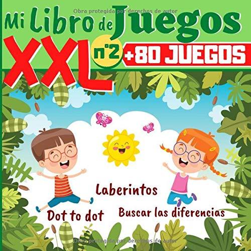 Mi Libro de Juegos XXL N°2 +80 JUEGOS: Laberintos, Dot to dot, Encontrar las diferencias - Libro de juegos para niños - 120 Paginas de GRAN FORMATO - cuaderno de vacaciones