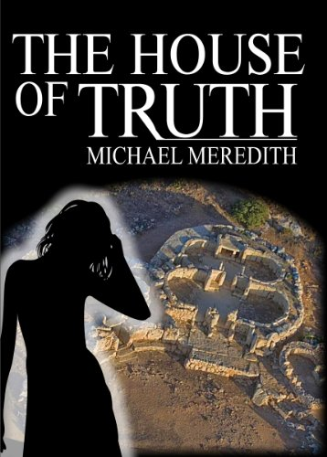 The House of Truth - Living and Dying in a Quantum Universe (God Under The Microscope Book 3)