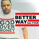 Better Way (feat. P-Dub Aka Willie Moore Jr.) - Single