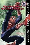 Spider-Man Saves the Day (Festival Readers (Prebound))