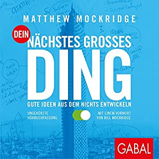 Dein nächstes großes Ding     Gute Ideen aus dem Nichts entwickeln              De :                                                                                                                                 Matthew Mockridge                               Lu par :                                                                                                                                 Moritz Pliquet,                                                                                        Sabina Godec                      Durée : 8 h et 1 min     Pas de notations     Global 0,0