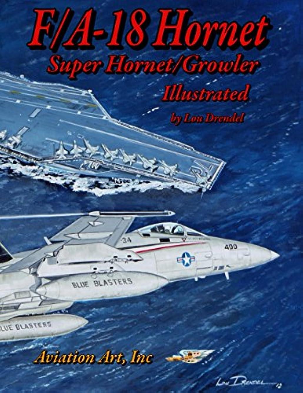 キャラバンエレガントスポットF/A-18 Hornet-Super Hornet Illustrated (The Illustrated Series)