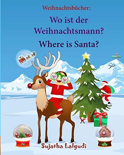 Weihnachtsbucher: Wo ist der Weihnachtsmann. Where is Santa: Englisch Deutsch kinderbuch/Deutsch-Englisch kinder (bilinguale kinderbücher), ... Bilderbücher: Deutsch-Englisch, Band 25)