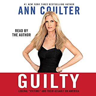 Guilty: Liberal 'Victims' and Their Assault on America audiobook cover art