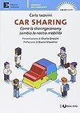 Car sharing. Come la sharing economy cambia la nostra...
