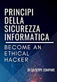 principi della sicurezza informatica: become an ethical hacker