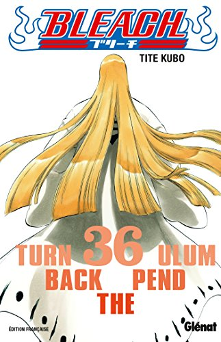 Bleach - Tome 36: Turn back the pendulum