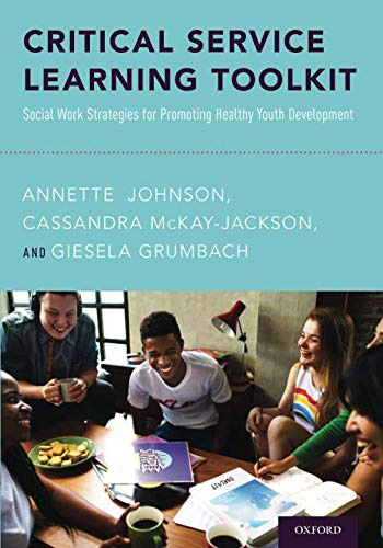 Critical Service Learning Toolkit: Social Work Strategies for Promoting Healthy Youth Development