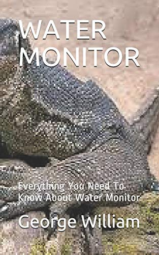 WATER MONITOR: Everything You Need To Know About Water Monitor