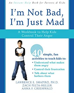 I'm Not Bad, I'm Just Mad: A Workbook to Help Kids Control Their Anger