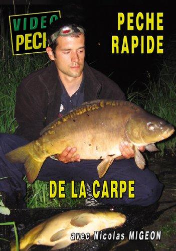 Pêche Rapide de la Carpe avec Nicolas Migeon